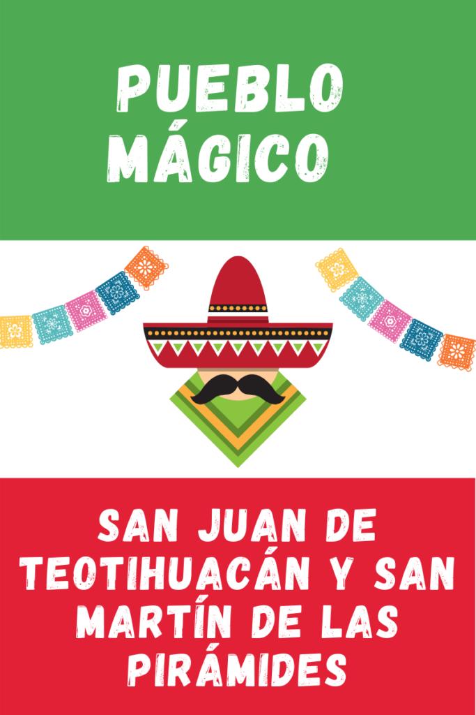 San Juan Teotihuacán y San Martín de las Pirámides Pueblo Magico