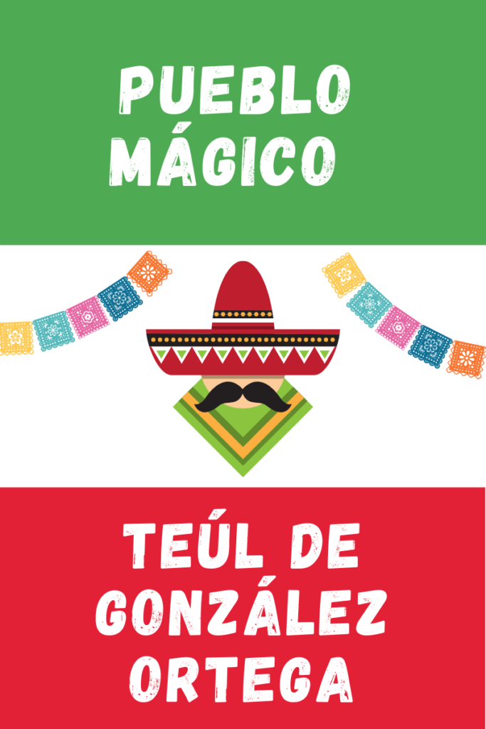Teúl de González Ortega Pueblo Magico