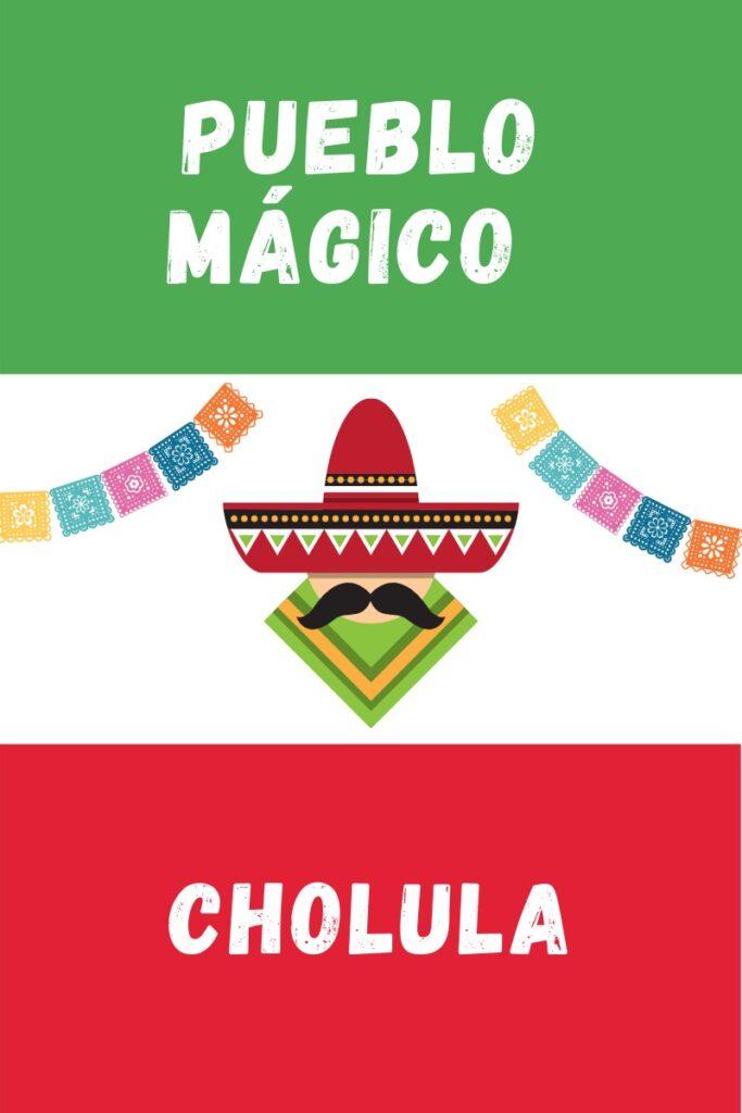 Cholula Pueblo Magico