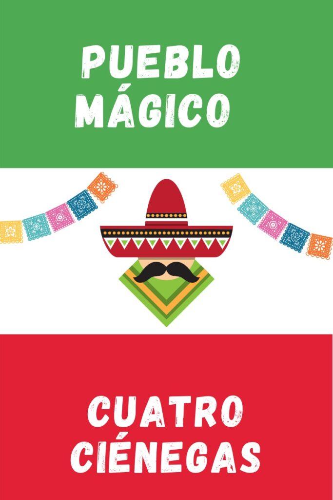 Cuatro Cienegas Pueblo Magico