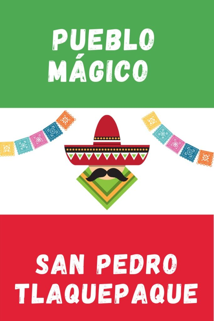 San Pedro Tlaquepaque Pueblo Magico