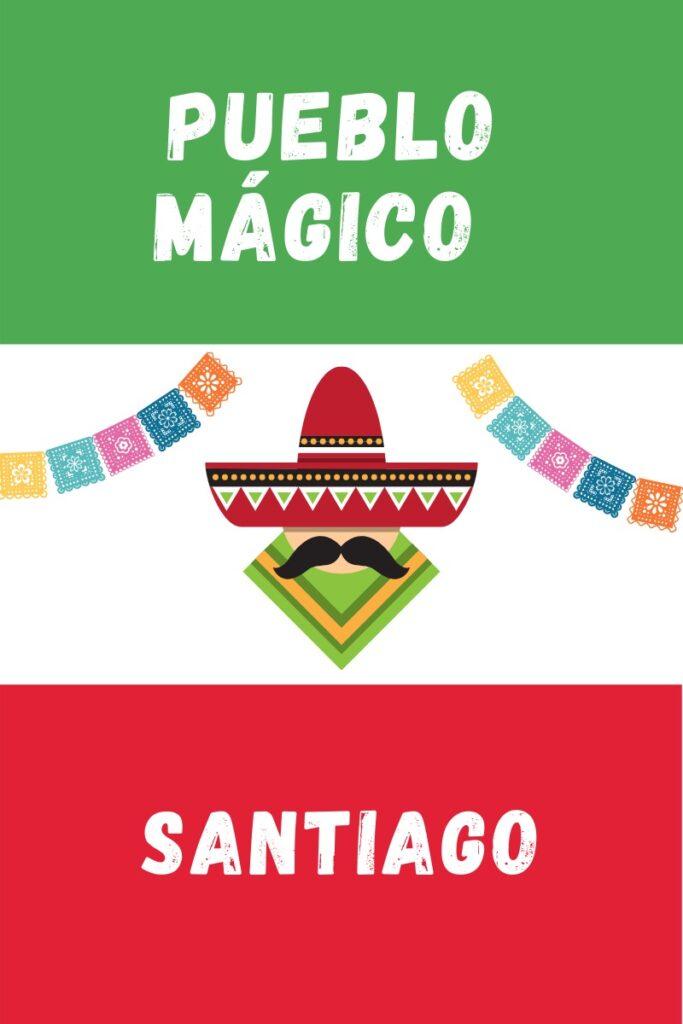 Santiago Pueblo Magico